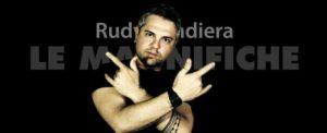 Rudy Bandiera Le Magnifiche